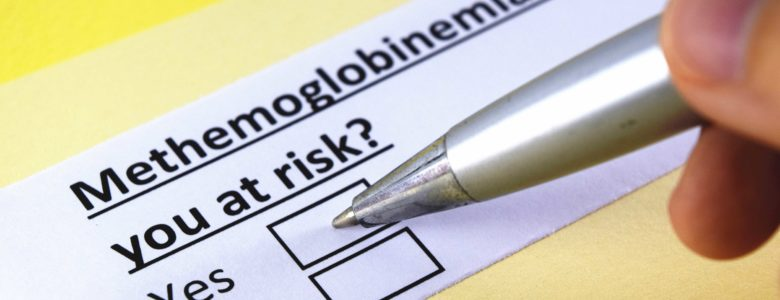 Methemoglobinemia: are you at risk? - The Danger of Nitrates